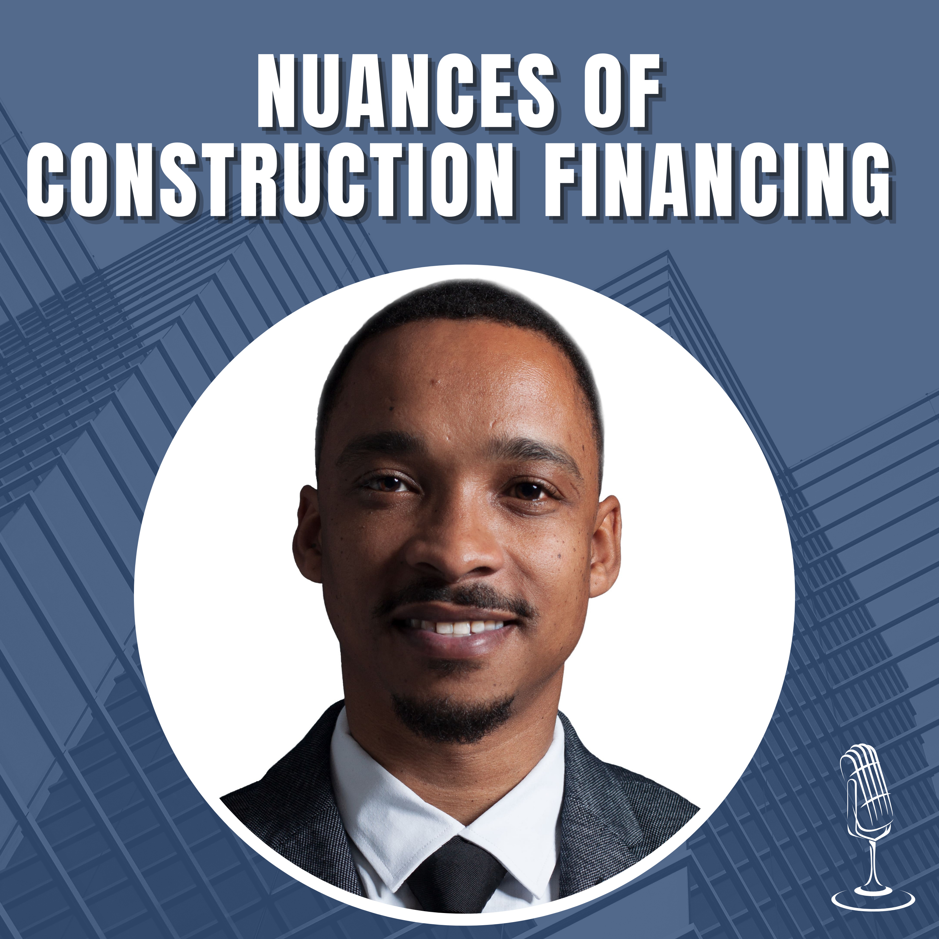 Nuances Of Construction Financing with Michael Greene