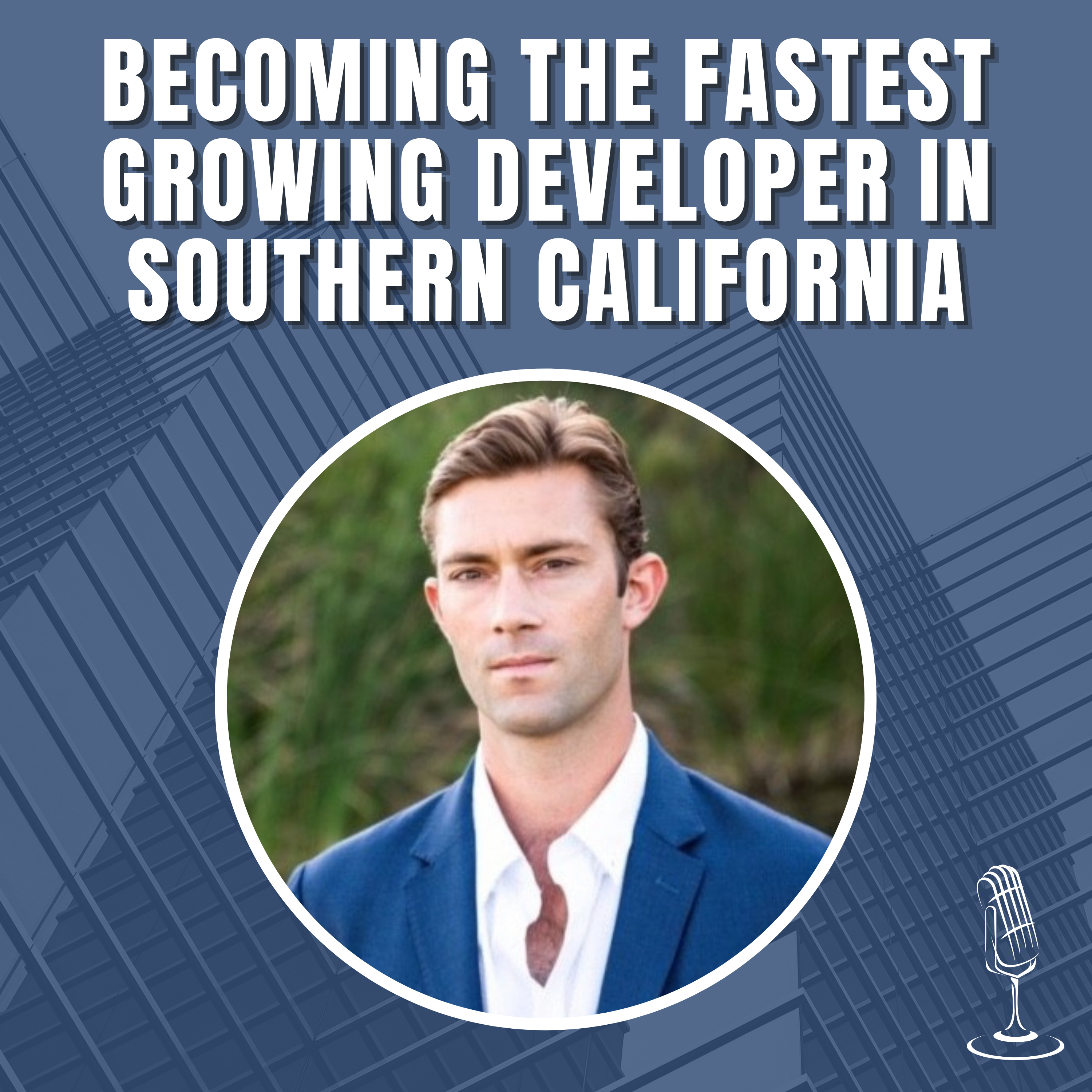 Becoming The Fastest Growing Developer In Southern California